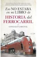 Papel ESTO NO ESTABA EN MI LIBRO DE HISTORIA DEL FERROCARRIL
