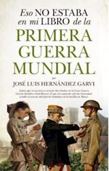 Papel ESO NO ESTABA EN MI LIBRO DE LA PRIMERA GUERRA MUNDIAL