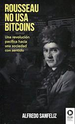 Libro Rousseau No Usa Bitcoins