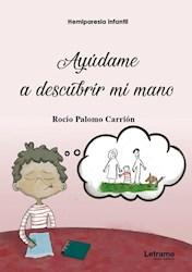 Libro Hemiparesia Infantil. Ayudame A Descubrir Mi Mano