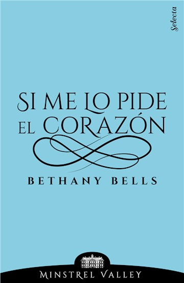 E-book Si Me Lo Pide El Corazón (Minstrel Valley 1)