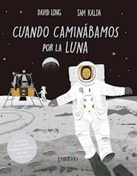 Libro Cuando Caminabamos Por La Luna