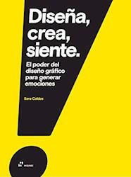 Libro Diseña , Crea , Siente