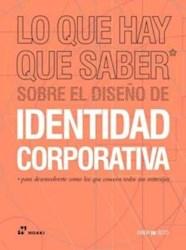 Libro Lo Que Hay Que Saber Sobre El Diseño De Identidad Corporativa.