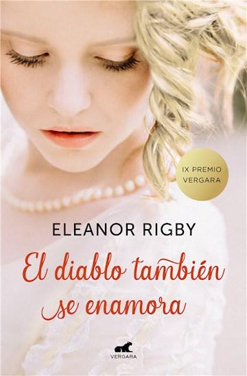 E-book El Diablo También Se Enamora (Premio Vergara - El Rincón De La Novela Romántica 2018)