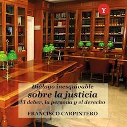 Libro Dialogo Inesquivable Sobre La Justicia. El Deber,