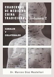 Libro Cuadernos De Medicina China Volumen Ii. Canales Y