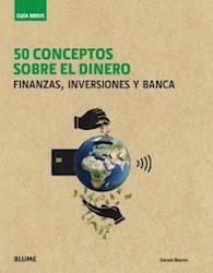 Libro 50 Conceptos Sobre El Dinero