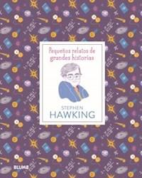 Libro Stephen Hawking : Pequeños Relatos De Grandes Historias