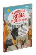 Papel ANTIGUA ROMA EN 30 SEGUNDOS (ILUSTRADO)