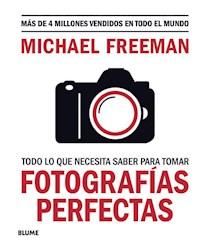 Libro Todo Lo Que Necesitas Saber Para Tomar Fotografias Perfectas.