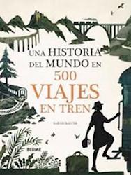 Libro Una Historia Del Mundo En 500 Viajes En Tren