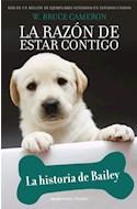 Papel RAZON DE ESTAR CONTIGO LA HISTORIA DE BAILEY (5) (COLECCION FICCION) (BOLSILLO)