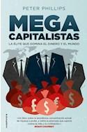 Papel MEGACAPITALISTAS LA ELITE QUE DOMINA EL DINERO Y EL MUNDO (COLECCION NO FICCION)
