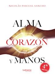 Libro Alma, Corazon Y Manos