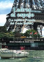 Libro Ladrar Al Espejo (La Vuelta A Francia Del Corto Ma