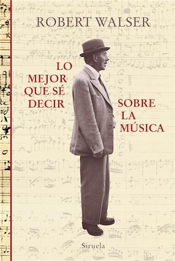 E-book Lo Mejor Que Sé Decir Sobre La Música