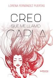 Libro Creo Que Me Llamo Carla