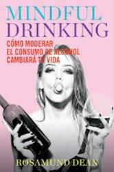 Papel Mindful Drinking: Como Moderar El Consumo De Alcohol Cambiara Tu Vida