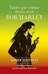 Papel Tanto Que Contar: Historia Oral De Bob Marley
