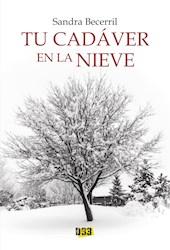 Libro Tu Cadaver En La Nieve