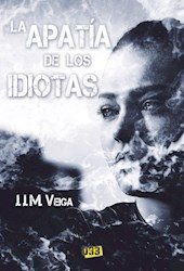 Libro La Apatia De Los Idiotas