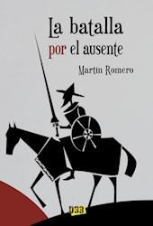 Libro La Batalla Por El Ausente