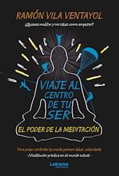 Libro Viaje Al Centro De Tu Ser. El Poder De La Meditaci