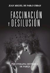 Libro Fascinacion Y Desilusion