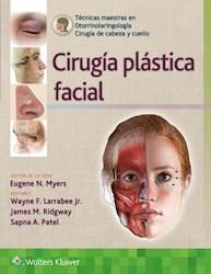 E-book Técnicas Maestras En Otorrinolaringología - Cirugía De Cabeza Y Cuello: Cirugía Plástica Facial