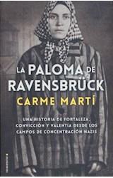 Papel PALOMA DE RAVENSBRUCK LA VIDA DE NEUS CATALA CONVERTIDA EN NOVELA