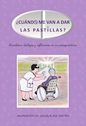 Libro ¿Cuando Me Van A Dar Las Pastillas?