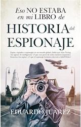 E-book Eso no estaba en mi libro de historia del espionaje