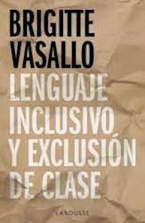 Libro Lenguaje Inclusivo Y Exclusion De Clase