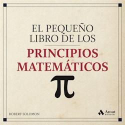 Libro El Pequeño Libro De Los Principios Matematicos.