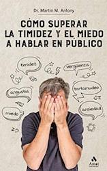 Libro Como Superar La Timidez Y El Miedo.