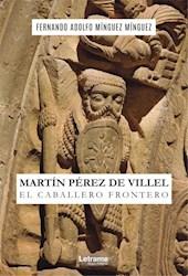 Libro Martin Perez De Villel. El Caballero Frontero