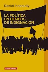 Libro La Politica En Tiempos De Indignacion