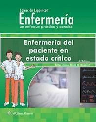 E-book Colección Lippincott Enfermería. Enfermería Del Paciente En Estado Crítico