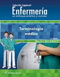 E-book Colección Lippincott Enfermería. Un Enfoque Práctico Y Conciso. Terminología Médica