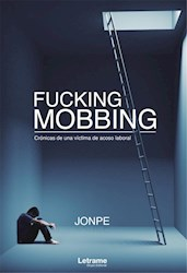 Libro Fucking Mobbing. Cronicas De Una Victima De Acos
