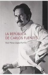LA REPUBLICA DE CARLOS FUENTES