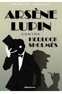 Papel ARSENE LUPIN CONTRA HERLOCK SHOLMES (COLECCION THRILLER)