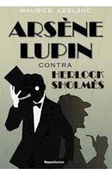 Papel ARSENE LUPIN CONTRA HERLOCK SHOLMES (COLECCION THRILLER)