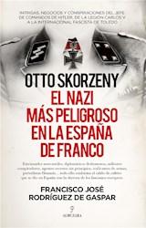 E-book Otto Skorzeny, el nazi más peligroso en la España de Franco