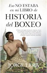E-book Eso no estaba en mi libro de historia del boxeo