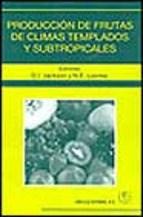 Libro Produccion De Frutas De Climas Templados Y Subtropicales