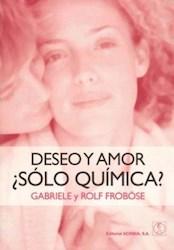 Libro Deseo Y Amor  Solo Quimica ?