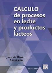 Libro Calculo De Procesos En Leche Y Productos Lacteos