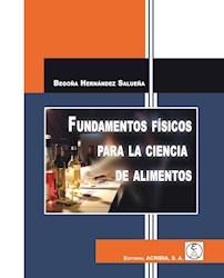 Libro Fundamentos Fisicos Para La Ciencia De Alimentos